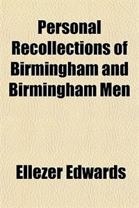 Book Personal Recollections of Birmingham and Birmingham Men by Ellezer Edwards