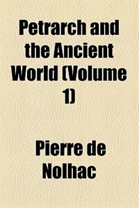 Book Petrarch and the Ancient World (Volume 1) by Pierre De Nolhac