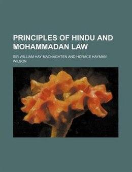Book Principles of Hindu and Mohammadan law by Sir William Hay Macnaghten
