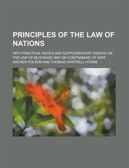 Book Principles Of The Law Of Nations; With Practical Notes And Supplementary Essays On The Law Of… by Archer Polson