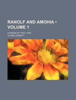 Book Ranolf And Amohia (volume 1); A Dream Of Two Lives by Alfred Domett
