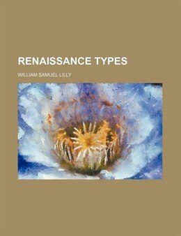 Book Renaissance Types by William Samuel Lilly
