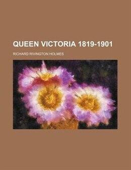 Book Queen Victoria 1819-1901 by Richard Rivington Holmes