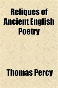 Book Reliques of Ancient English Poetry by Thomas Percy
