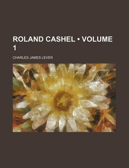 Book Roland Cashel (volume 1) by Charles James Lever