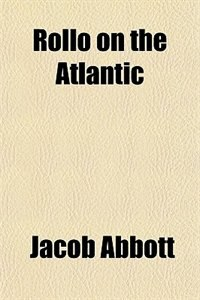 Book Rollo on the Atlantic by Jacob Abbott