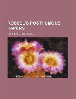 Book Rossel's Posthumous Papers by Louis-nathaniel Rossel