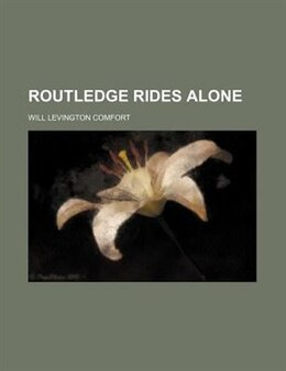 Book Routledge rides alone by Will Levington Comfort