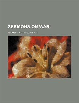 Book Sermons on War by Thomas Treadwell Stone