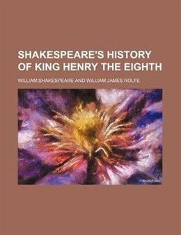 Book Shakespeare's History Of King Henry The Eighth (volume 31) by William Shakespeare