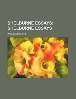 Book Shelburne Essays (volume 1); Shelburne Essays by Paul Elmer More