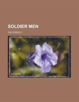 Book Soldier Men by Gwen Ed. Yeo