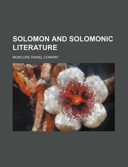 Book Solomon and Solomonic Literature by Moncure Daniel Conway