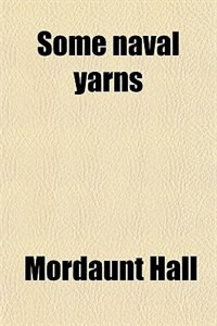 Book Some naval yarns by Mordaunt Hall
