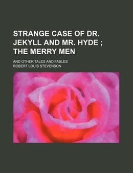 Book Strange Case of Dr. Jekyll and Mr. Hyde ; The Merry Men by Robert Louis Stevenson