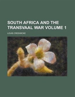 Book South Africa And The Transvaal War Volume 1 by Louis Creswicke