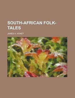 Book South-African Folk-tales by James A. Honeÿ