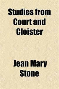 Book Studies from Court and Cloister by Jean Mary Stone