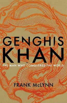 Book Genghis Khan: The Man Who Conquered The World by Frank Mclynn