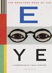 The Redstone Book Of The Eye: A Compendium Of Visual Surprise