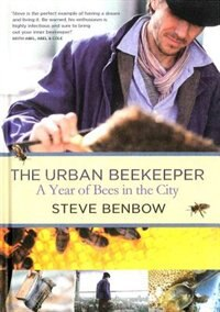 Book The Urban Beekeeper: A Year Of Bees In The City by Steve Benbow