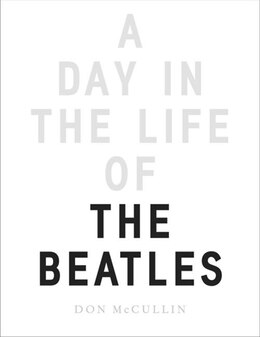 Book DAY IN THE LIFE OF THE BEATLES by Don Mccullin