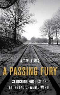 Book A Passing Fury: Searching For Justice At The End Of World War Ii by A.t. Williams