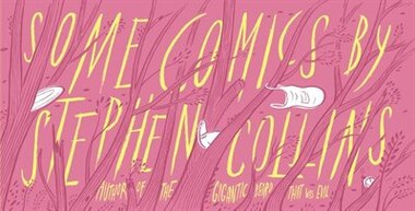 Some Comics By Stephen Collins by Stephen Collins