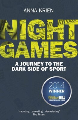 Book Night Games: A Journey To The Dark Side Of Sport by Anna Krien