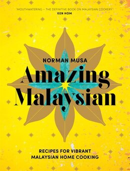Book Amazing Malaysian: Recipes For Vibrant Malaysian Home-cooking by Norman Musa