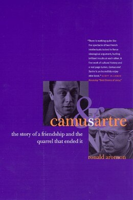 Book Camus and Sartre: The Story of a Friendship and the Quarrel that Ended It by Ronald Aronson