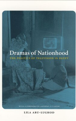 Book Dramas Of Nationhood: The Politics Of Television In Egypt by Lila Abu-Lughod