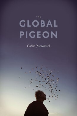 Book The Global Pigeon by Colin Jerolmack