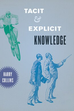 Book Tacit And Explicit Knowledge by Harry Collins