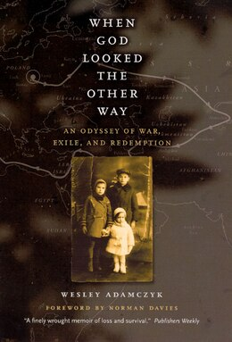 Book When God Looked the Other Way: An Odyssey of War, Exile, and Redemption by Wesley Adamczyk