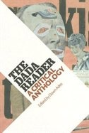 Book The Dada Reader: A Critical Anthology by Dawn Ades