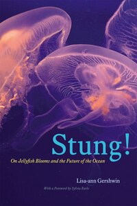 Stung!: On Jellyfish Blooms And The Future Of The Ocean