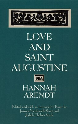 Book Love and Saint Augustine by Hannah Arendt