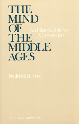 Book The Mind Of The Middle Ages: An Historical Survey by Frederick B. Artz