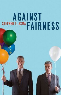 Book Against Fairness by Stephen T. Asma