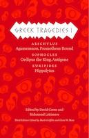 Greek Tragedies 1: Aeschylus: Agamemnon, Prometheus Bound; Sophocles: Oedipus The King, Antigone…