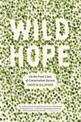 Book Wild Hope: On the Front Lines of Conservation Success by Andrew Balmford