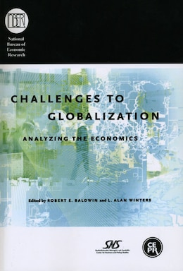 Book Challenges to Globalization: Analyzing the Economics by Robert E. Baldwin