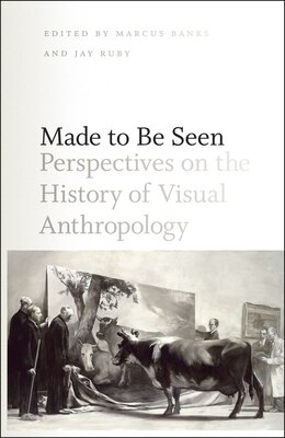Book Made to Be Seen: Perspectives on the History of Visual Anthropology by Marcus Banks