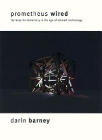 Book Prometheus Wired by Darin Barney