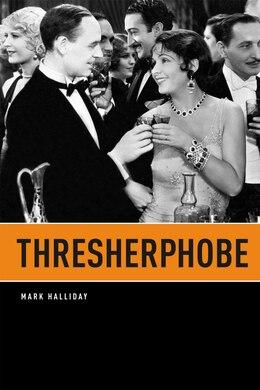 Book Thresherphobe by Mark Halliday