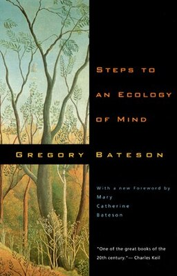 Book Steps to an Ecology of Mind: Collected Essays in Anthropology, Psychiatry, Evolution, and… by Gregory Bateson