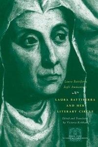 Book Laura Battiferra and Her Literary Circle: An Anthology: A Bilingual Edition by Laura Battiferra degli Ammannati