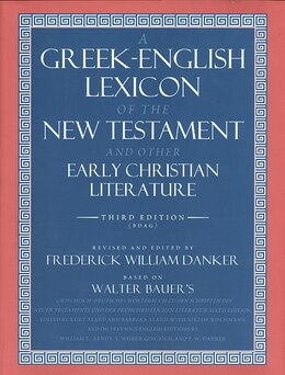 Book A Greek-english Lexicon Of The New Testament And Other Early Christian Literature by Walter Bauer