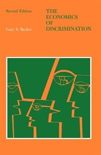 Book The Economics of Discrimination by Gary S. Becker
